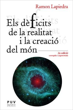 Els dèficits de la realitat i la creació del món (2ª ed.)
