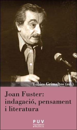 Joan Fuster: indagació, pensament i literatura