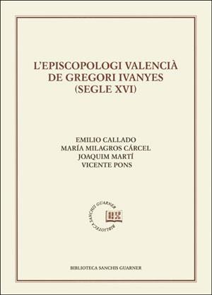 L'Episcopologi valencià de Gregori Ivanyes (segle XVI)