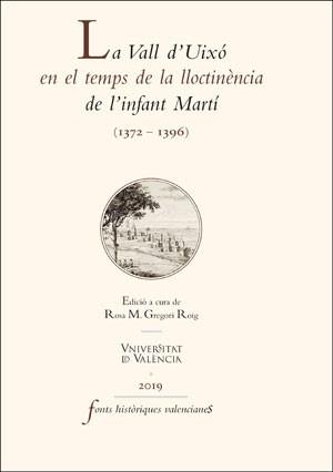 La Vall d'Uixó en el temps de la lloctinència de l'infant Martí