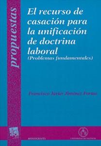 El recurso de casación para la unificación de doctrina laboral
