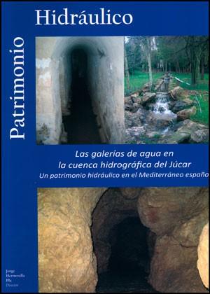 Las galerías de agua en la cuenca hidrográfica del Júcar