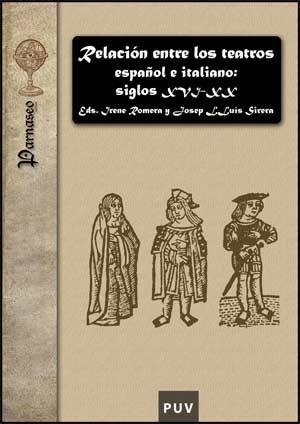 Relación entre los teatros español e italiano: siglos XVI-XX