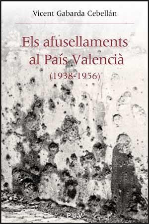 Els afusellaments al País Valencià (1938-1956)