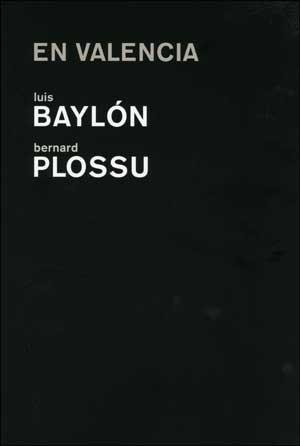 En Valencia: Luis Baylon / Bernard Plossu