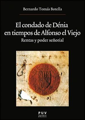El condado de Dénia en tiempos de Alfonso el Viejo