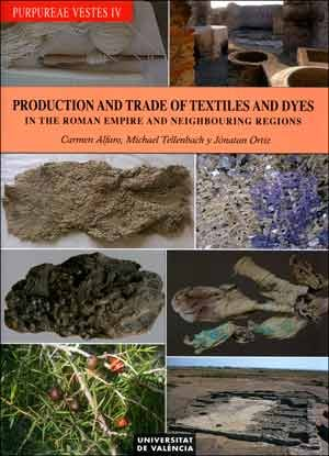 Purpureae Vestes IV: Production and Trade of Textiles and Dyes