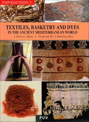 Purpureae Vestes V: Textiles, Basketry and Dyes