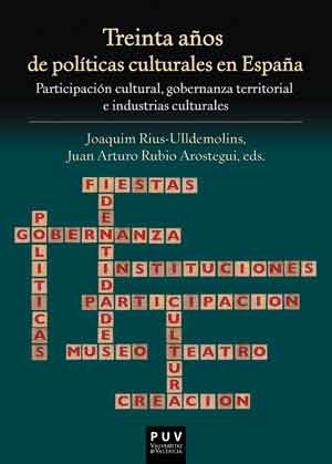 Treinta años de políticas culturales en España