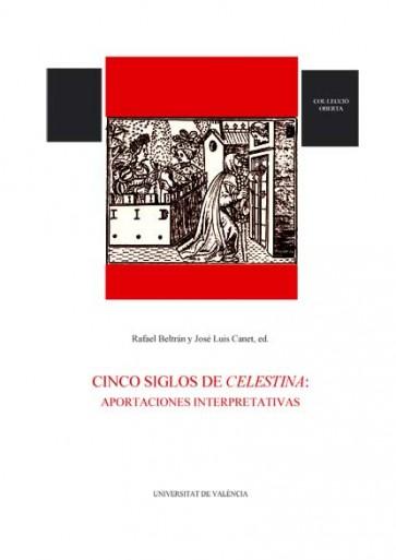 Cinco siglos de Celestina: aportaciones interpretativas