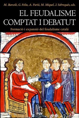 El feudalisme comptat i debatut
