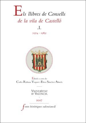 Els llibres de Consells de la vila de Castelló I (1374-1383)