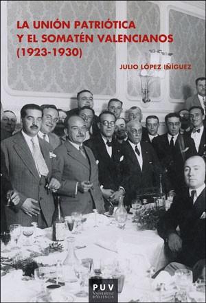 La Unión Patriótica y el Somatén Valencianos (1923-1930)