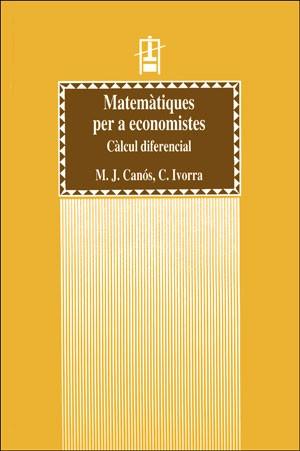 Matemàtiques per a economistes. Càlcul diferencial