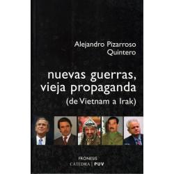 Nuevas guerras, vieja propaganda (de Vietnam a Irak)