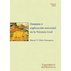 Dominio y explotación territorial en la Valencia foral