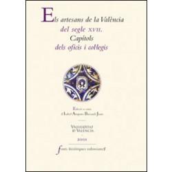 Els artesans de la València del segle XVII. Capítols dels oficis i col·legis