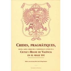 Crides, pragmàtiques, edictes, cartes i ordres per a l'administració i govern de la Ciutat i Regne de València en el segle XVI (2 vols.)