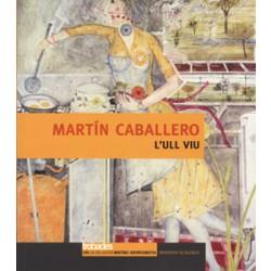 Martín Caballero. L'ull viu