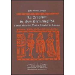 La Tragedia de San Hermenegildo y otras obras del Teatro Español de Colegio (2 vols.)