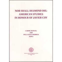 Nor Shall Diamond Die: American Studies in Honor of Javier Coy
