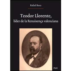 Teodor Llorente, líder de la Renaixença valenciana