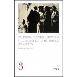 Valencia, capital literaria y cultural de la República (1936-1937)