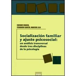Socialización familiar y ajuste psicosocial: un análisis transversal desde tres disciplinas de la psicologia
