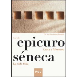 Epicuro / Séneca. Leyendo «Carta a Meneceo»/«La vida feliz»