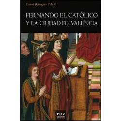 Fernando el Católico y la ciudad de Valencia