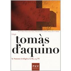 Tomàs d'Aquino: Llegir la «Summa Teològica, Ia IIae, q. 94»