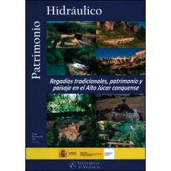 Regadíos tradicionales, patrimonio y paisaje en el Alto Júcar conquense