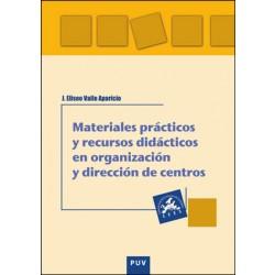 Materiales prácticos y recursos didácticos en organización y dirección de centro