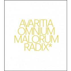 Avaritia omnium malorum radix