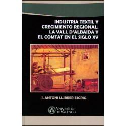 Industria textil y crecimiento regional: La Vall d'Albaida y El Comtat en el siglo XV