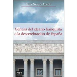 Génesis del ideario franquista o la descerebración de España