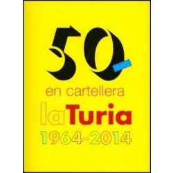 50 anys en cartellera. La Turia, 1964-2014
