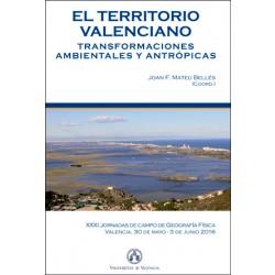 El territorio valenciano. Transformaciones ambientales y antrópicas