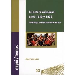 La pintura valenciana entre 1550 y 1609: cristología y adoctrinamiento morisco