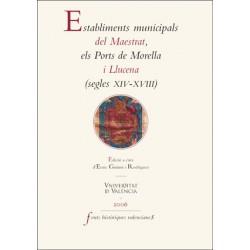 Establiments municipals del Maestrat, els Ports de Morella i Llucena (segles XIV-XVIII)