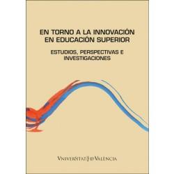 En torno a la innovación en Educación superior: estudios, perspectivas e innovaciones
