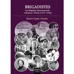 Brigadistes. Les Brigades internacionals a Benissa i Dénia. 1937-1938