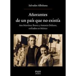 Añorantes de un país que no existía. Ana Martínez Iborrra y Antonio Deltoro. Exiliados en Mexico