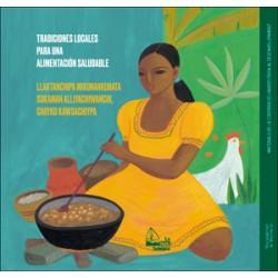 Tradiciones locales para una alimentación saludable/Llaktanchipa mikunankutana sukaman alliyachiwanchi, chayku kawsachiypaa