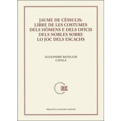 Jaume de Cèssulis: Libre de les costumes dels hòmens e dels oficis dels nobles sobre lo joc dels escachs