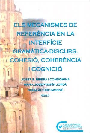 Els mecanismes de referència en la interfície gramàtica-discurs. Cohesió, coherència i cognició