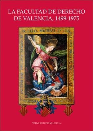 La Facultad de Derecho de Valencia, 1499-1975 (rústica)
