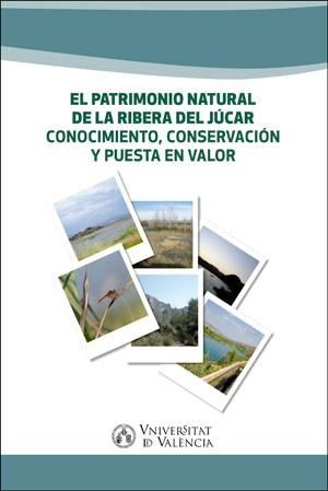 El patrimonio natural de la Ribera del Júcar. Conocimiento, conservación y puesta en valor