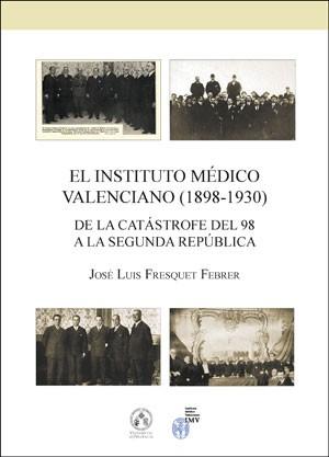 El Instituto Médico Valenciano (1898-1930)